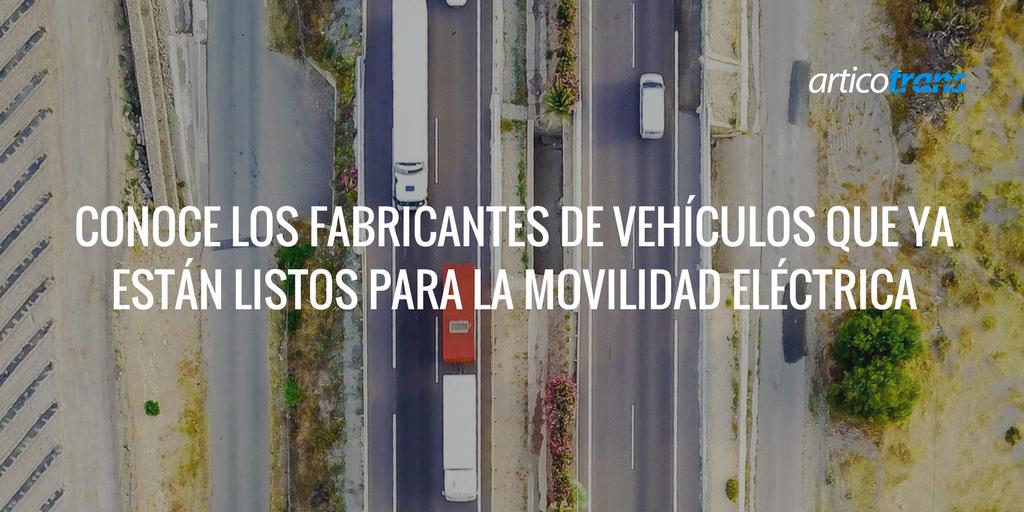 Conoce los fabricantes de vehículos que ya están listos para la movilidad eléctrica