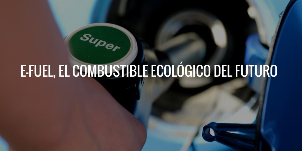 E-Fuel, el combustible ecológico del futuro