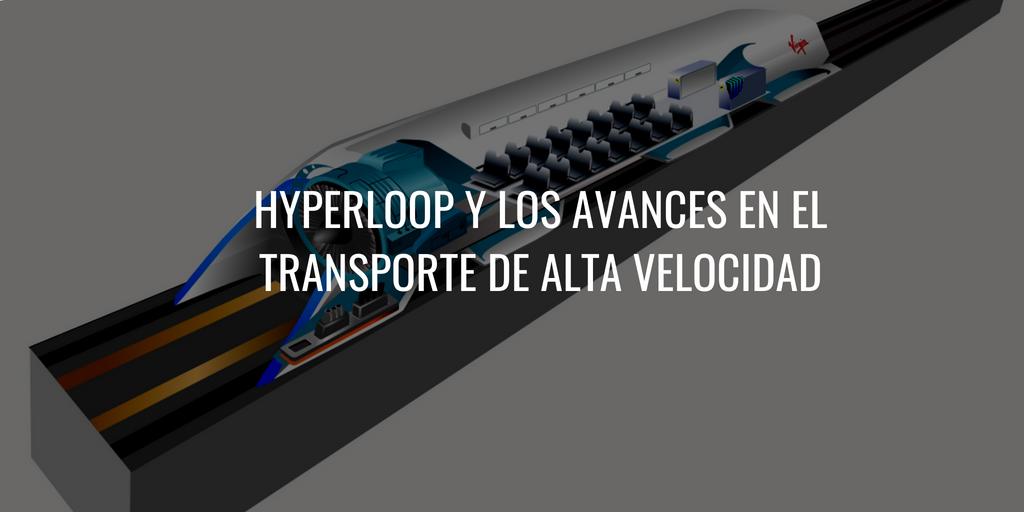 Hyperloop y los avances en el transporte de alta velocidad