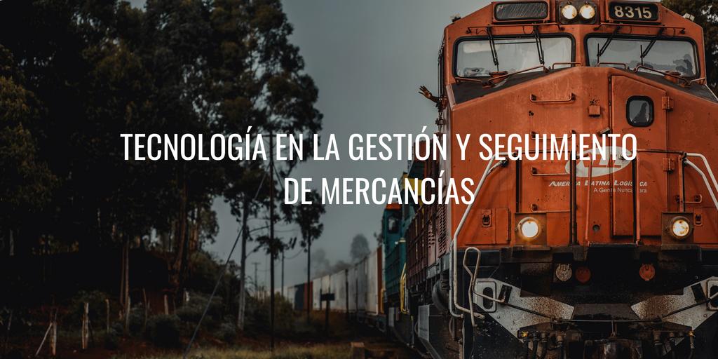 Tecnología en la gestión y seguimiento de mercancías
