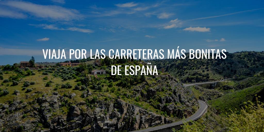 Viaja por las carreteras más bonitas de España